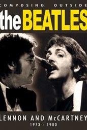 Composing Outside The Beatles - Lennon and McCartney 1973-1980