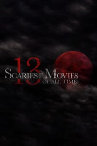 The 13 Scariest Movies of All Time