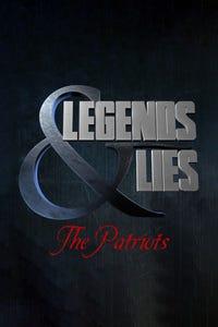 Legends & Lies: The Patriots