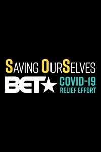 Saving Ourselves: A BET COVID-19 Relief Effort