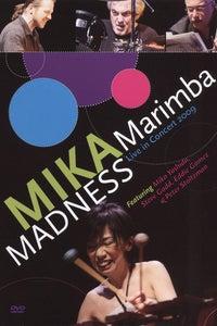 Mika Yoshida: Mika Marimba Madness - Live in Concert 2009