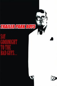 Say Goodnight to the Bad Guys---A Trailer Park Boys Special as Lahey