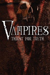 Vampires---Thirst for the Truth