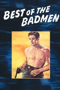 Best of the Badmen as `Doc' Butcher
