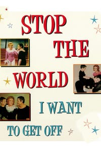 Stop the World---I Want to Get Off