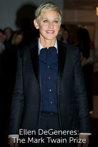 Ellen DeGeneres: The Mark Twain Prize