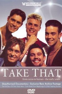 Take That: From Zeroes to Heroes - The Early Years