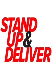 Stand Up & Deliver!