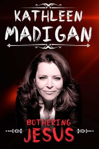 Kathleen Madigan: Bothering Jesus