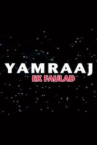 Yamraj Ek Faulad as Bhai Saab