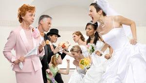 Bridezillas Will Stomp Down the Aisle Once Again