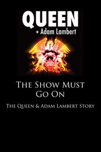 The Show Must Go On: The Queen + Adam Lambert Story as Self
