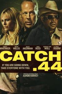 Catch .44 as Tess