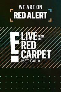E! Live From the Red Carpet: The 2018 Met Gala