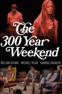 The 300 Year Weekend
