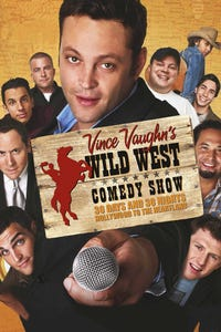 Vince Vaughn's Wild West Comedy Show: 30 Days & 30 Nights---Hollywood to the Heartland