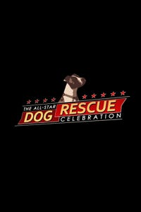 The All-Star Dog Rescue Celebration