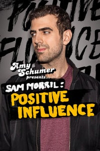 Amy Schumer Presents Sam Morril: Positive Influence