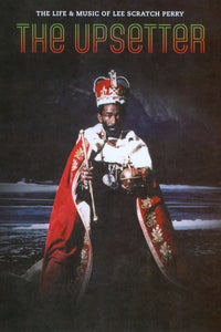 The Upsetter: The Music and Genius of Lee Scratch Perry