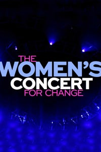 The Women's Concert for Change: Live From London