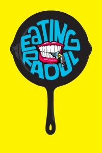 Eating Raoul as Raoul Mendoza