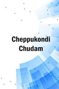 Cheppukondi Chudam