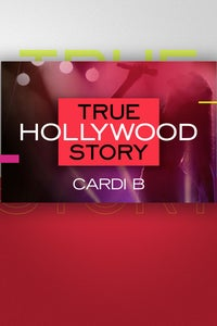 Cardi B: E! True Hollywood Story