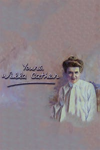 Yours, Willa Cather as Willa Cather