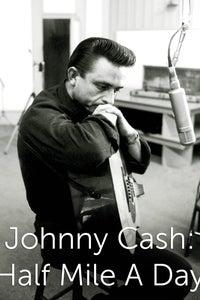 Johnny Cash: Half Mile a Day