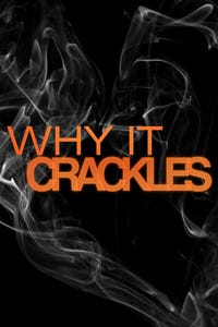 Why It Crackles
