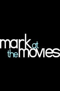 Mark at the Movies