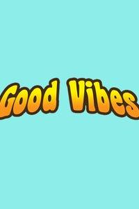 Good Vibes as Mondo