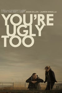 You're Ugly Too as Will