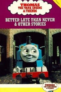 Thomas & Friends: Better Late Than Never and Other Stories as Storyteller