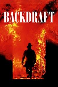 Backdraft as Stephen McCaffrey