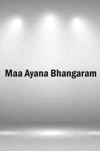 Maa Ayana Bhangaram