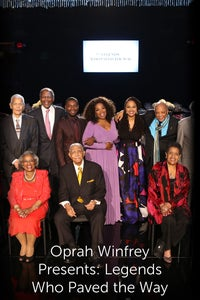 Oprah Winfrey Presents: Legends Who Paved the Way