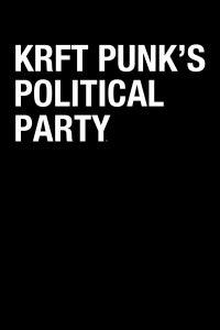 KRFT Punk's Political Party