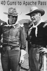 40 Guns to Apache Pass as Trooper Barrett