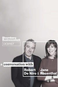 Bloomberg Businessweek Debrief: A Conversation with Robert De Niro and Jane Rosenthal