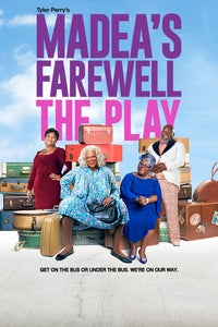 Tyler Perry's Madea's Farewell: The Play