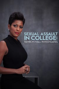 Sexual Assault in College: Tamron Hall Investigates