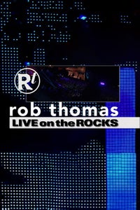 Rob Thomas Live on the Rocks