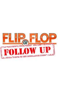 Flip or Flop Follow-Up