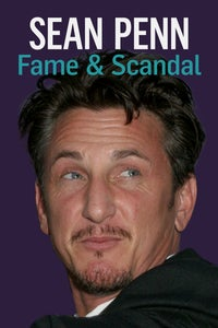 Sean Penn: Fame and Scandal