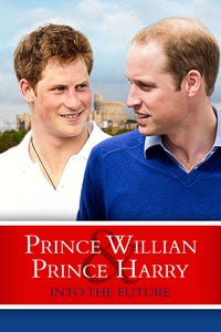 Prince William & Prince Harry: Into the Future
