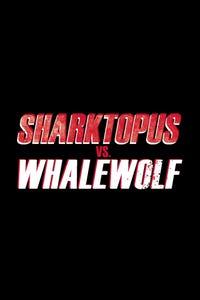 Sharktopus vs. Whalewolf as Ray