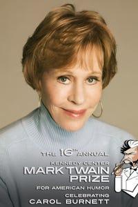 Carol Burnett: The Mark Twain Prize