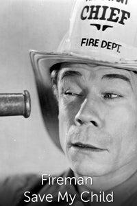 Fireman Save My Child as Stevens