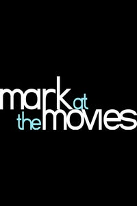 Mark at the Movies